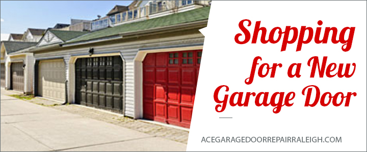 shopping for a garage door ace garage door repair raleigh